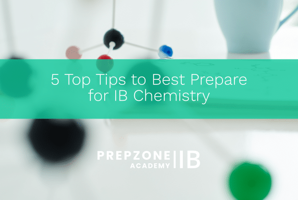 5 Top Tips to Best Prepare for IB Chemistry