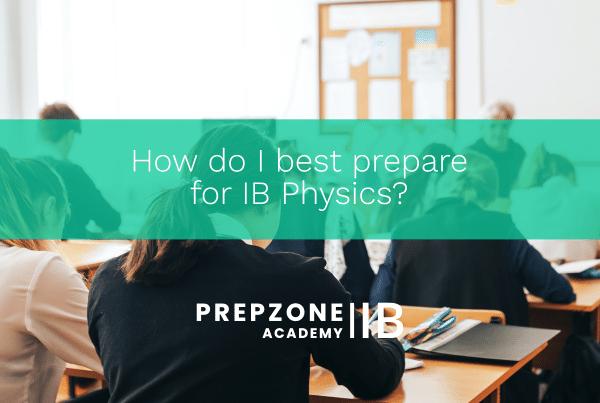 How do I best prepare for IB Physics?