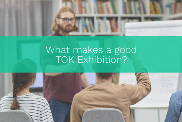 What makes a good TOK Exhibition?